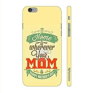 Enthopia Designer Hardshell Case Mom is Home Back Cover for Apple Iphone 6