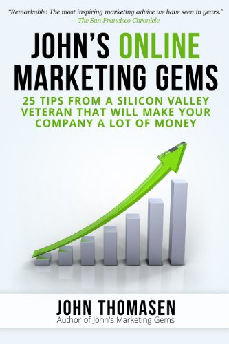 Johns Online Marketing Gems: 25 Tips from a Silicon Valley ...