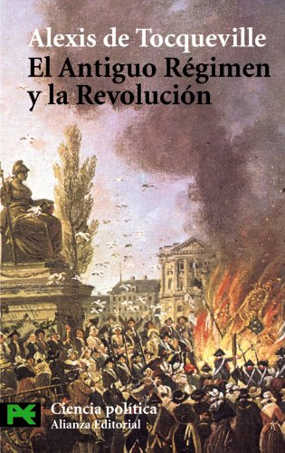 El antiguo regimen y la revolucion / The Old Regime and the Revolution (Ciencias Sociales/ Social Sciences) por Alexis de Tocqueville