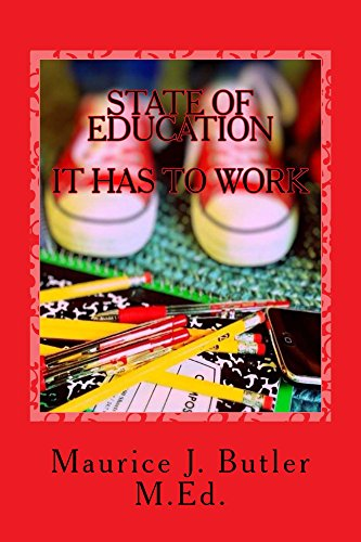 State of Education:: It Has to Work (English Edition)