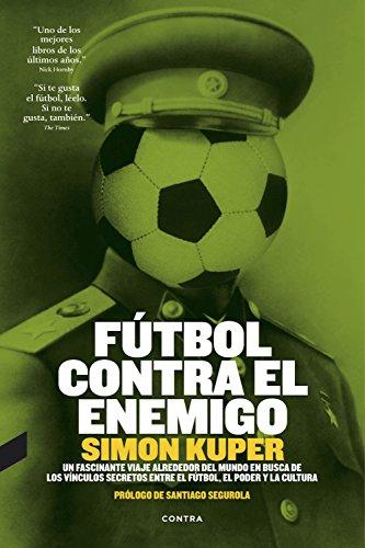 Fútbol contra el enemigo por Simon Kuper
