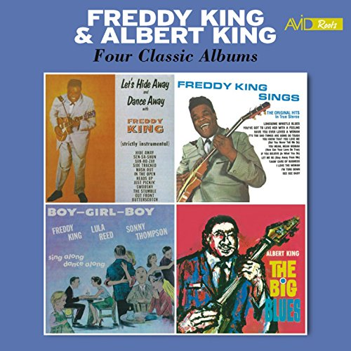 Four Classic Albums (Let's Hide Away and Dance Away with Freddy King / Freddy King Sings / Boy Girl Boy /The Big Blues) [Remastered]