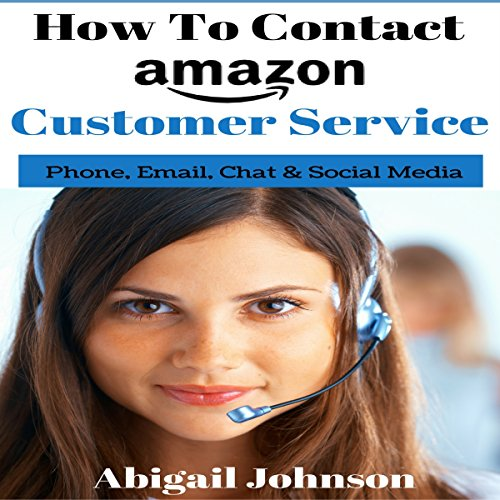 How to Contact Amazon Customer Service: Phone, Email, Chat & Social Media
