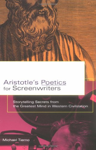 Aristotle's Poetics For Screenwriters: Storytelling Secrets from the Greatest Mind in Western Civilization: Storytelling Secrets from the Greatest Mind in Western Civilisation