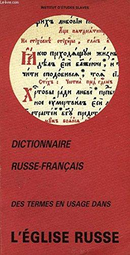 Dictionnaire russe-français des termes en usage dans l'Eglise russe
