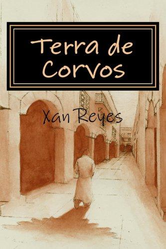 TERRA DE CORVOS (Galician Edition) por Xan Reyes