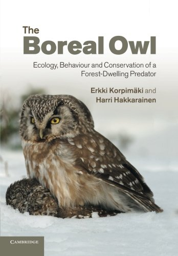 The Boreal Owl: Ecology, Behaviour and Conservation of a Forest-Dwelling Predator por Erkki Korpimaki