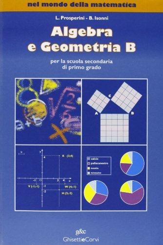 Nel mondo della matematica: Algebra B-Geometria B. Con solidi geometrici. Per la Scuola media