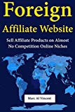 Foreign Affiliate Website: Sell Affiliate Products on Almost No Competition Online Niches (English Edition)