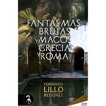 Fantasmas, brujas y magos de Grecia y Roma (Spanish Edition)