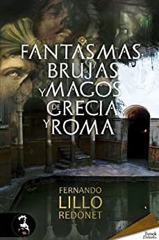 Fantasmas, brujas y magos de Grecia y Roma de [Redonet, Fernando Lillo]