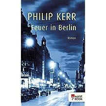 Feuer in Berlin: Die Berlin-Trilogie (Bernie Gunther ermittelt 1) (German Edition)