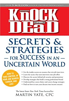 Knock 'em Dead Secrets & Strategies: For Success in an Uncertain World by [Yate, Martin]