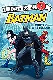Batman Classic: Winter Wasteland (I Can Read Books: Level 2)