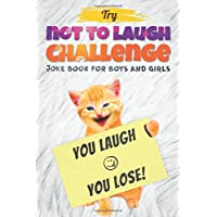 Try Not to Laugh Challenge - Joke Book For Boys And Girls: (Fun Gifts and Stocking Stuffers for Kids 6, 7, 8, 9, 10, 11 and 12 Years Old)