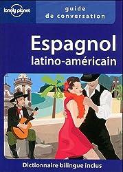 Guide de conversation Espagnol latino-américain : Dictionnaire bilingue inclus