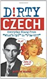 Dirty Czech (Dirty Everyday Slang)