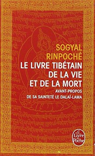 Le Livre Tibetain de la Vie Et de la Mort (Le Livre de Poche) par Sogyal Rinpoche