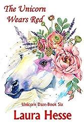 The Unicorn Wears Red (The Unicorn Daze Series Book 6)