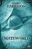 Telecharger Livres Deathworld Le monde de la mort L Integrale 10 ROMANS 10 EUROS 2014 (PDF,EPUB,MOBI) gratuits en Francaise