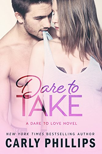 Dare to Take (Dare to Love Book 6) (English Edition) von [Phillips, Carly]
