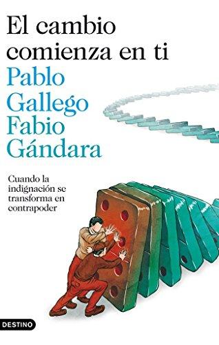 El cambio comienza en ti: Cuando la indignación se convierte en contrapoder por Pablo Gallego