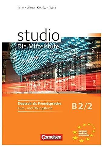 studio: Die Mittelstufe: B2: Band 2 - Kurs- und Übungsbuch: Mit Lerner-Audio-CDs mit Hörtexten des Übungsteils