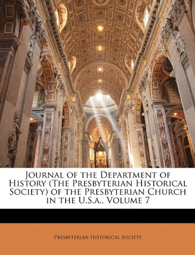 Journal of the Department of History (The Presbyterian Historical Society) of the Presbyterian Church in the U.S.a, Volume 7
