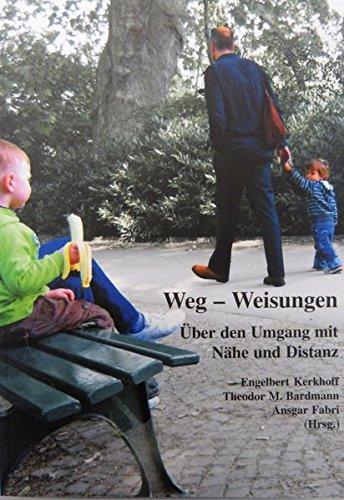Weg-Weisungen: Über den Umgang mit Nähe und Distanz (Schriften des Fachbereiches Sozialwesen an der Hochschule Niederrhein Mönchengladbach)