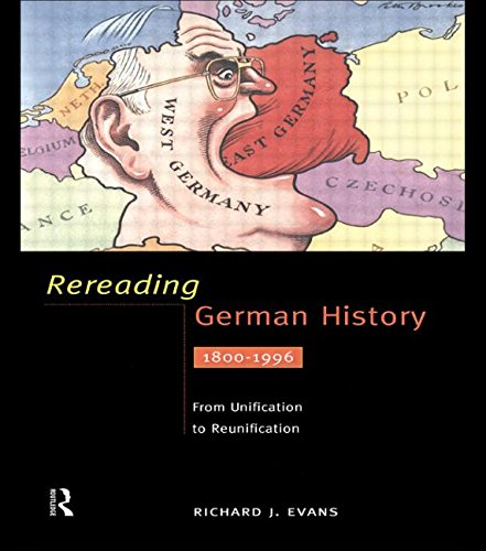 Rereading German History: From Unification to Reunification 1800-1996: From Unification to Reunification, 1800-1995
