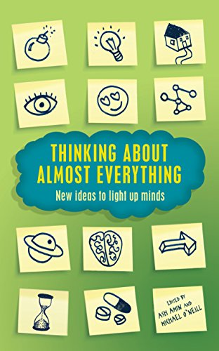 Thinking About Almost Everything: New ideas to light up minds