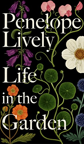 Life in the Garden: A BBC Radio 4 Book of the Week 2017