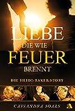 Liebe, die wie Feuer brennt: Die Heidi-Baker-Story