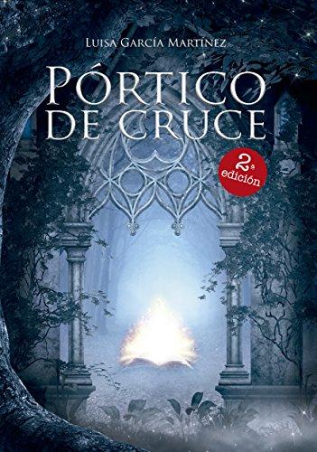 Fantasia epica: Pórtico de cruce: Fantasía, aventuras y superación personal tras el pórtico.
