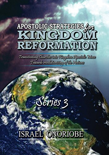 Apostolic Strategies For Kingdom Reformation - Series 3 (English Edition) por Israel Onoriobe Onoriobe