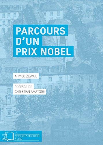 Parcours d'un Prix Nobel (Actes de la recherche à l'Ens) par Ahmed Zewail