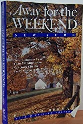 Away for the Weekend (R): New York: Great Getaways Less Than 250 Miles from NYC for Every Season of the Year