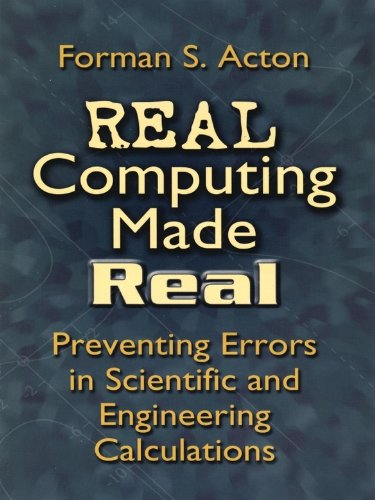 Real Computing Made Real: Preventing Errors in Scientific and Engineering Calculations (Dover Books on Computer Science)