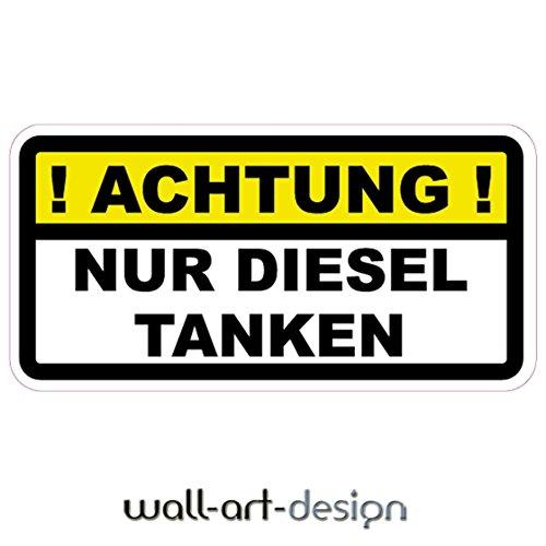 wall-art-design ! ACHTUNG ! NUR DIESEL TANKEN Aufkleber Tankdeckel Warnung selbstklebender PVC Vinylaufkleber für PKW, LKW etc.