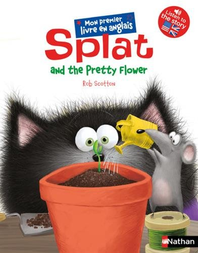 Splat the cat<br /> Splat and the pretty flower