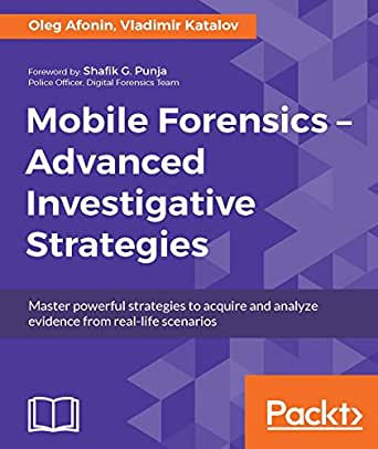 Mobile Forensics: Advanced Investigative Strategies (English Edition ...