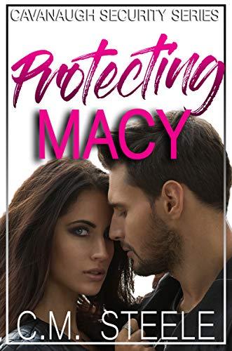 Protecting Macy (Cavanaugh Security Book 1) (English Edition)