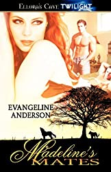 Madeline's Mates (Ellora's Cave. Twilight) by Evangeline Anderson (2012-01-03)