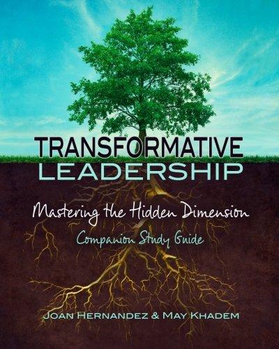 Transformative Leadership: Mastering the Hidden Dimension (Workbook) por Joan Hernandez