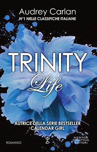 Trinity. Life (Trinity Series Vol. 4) di [Carlan, Audrey]