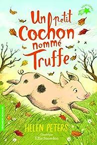 Jasmine, l'apprentie vétérinaire, tome 1:Un petit cochon nommé Truffe par Helen Peters