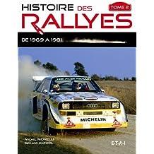 Histoire des rallyes : Tome 2, De 1969 à 1986