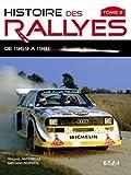 Histoire des rallyes : Tome 2, De 1969 à 1986...