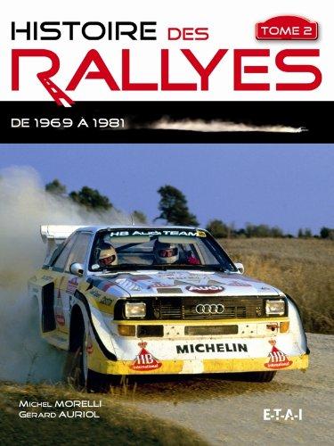 Histoire des rallyes : Tome 2, De 1969 à 1986 par Michel Morelli