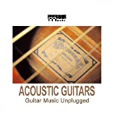 Acoustic Guitars, Guitar Music Unplugged